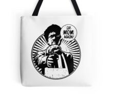 Say Mom Again! Tote Bag
