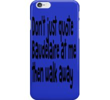 "Heathers The Musical ""Quote Baudelaire"" iPhone Case/Skin"