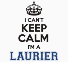 I cant keep calm Im a LAURIER by icant