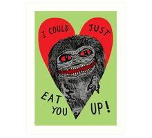 Eat You Up Art Print