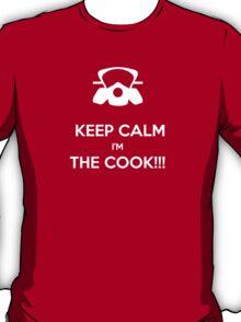 KEEP, CALM,I'M THE COOK !!!  T-Shirt