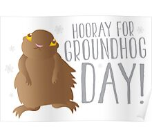 HOORAY FOR GROUNDHOG DAY! with cute little groundhog and snowflakes Poster