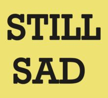 Still Sad! Kids Clothes