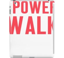 Burn Off The Crazy Power Walk T-shirt iPad Case/Skin