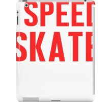 Burn Off The Crazy Speed Skate T-shirt iPad Case/Skin