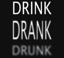 Drink Drank Drunk by EnchantedDreams