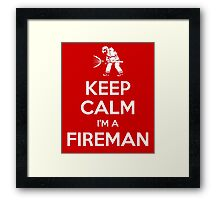 Keep calm, I'm a fireman Framed Print