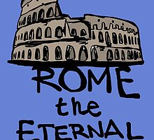 Rome the eternal city by Logan81