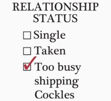 Relationship Status - Too Busy Shipping Cockles by A-Starry-Night