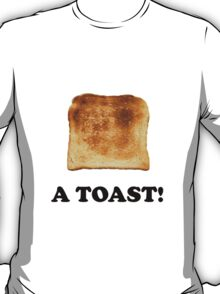 A Toast T-Shirt