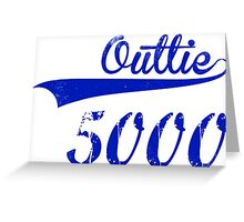 outtie 5000 Greeting Card