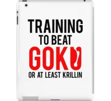 Training to bear Goku or at least Krillin  iPad Case/Skin