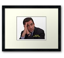I'll Kill You Framed Print