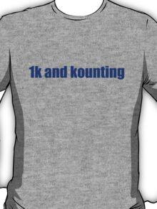 1k and kounting! (blue logo) T-Shirt
