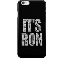 It's Ron! iPhone Case/Skin