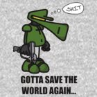 Gotta Save the World Again... by ComradeMax