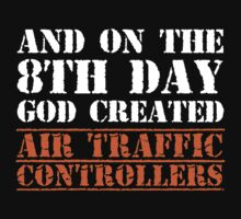 8th Day Air Traffic Controllers T-shirt by musthavetshirts
