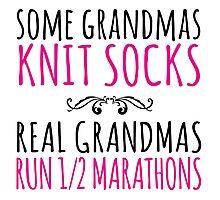 Cool 'Some Grandmas Knit Socks. Real Grandmas Run 1/2 Marathons' T-shirts, Hoodies, Accessories and Gifts Photographic Print