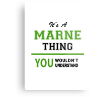 It's a MARNE thing, you wouldn't understand !! Metal Print