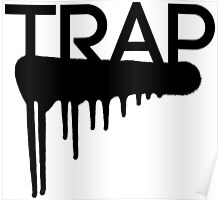 Trap Drip Poster
