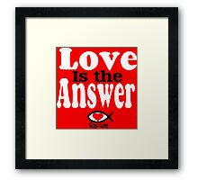 Love is the Answer; God is Love - white Framed Print