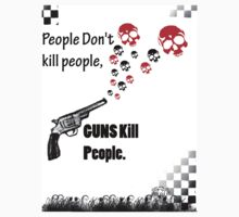 Guns Kill People by LasTBreatH