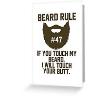 Beard Rule #47 Greeting Card