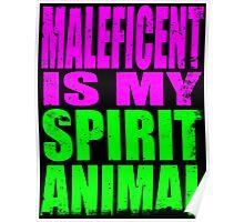 Maleficent is my Spirit Animal Poster