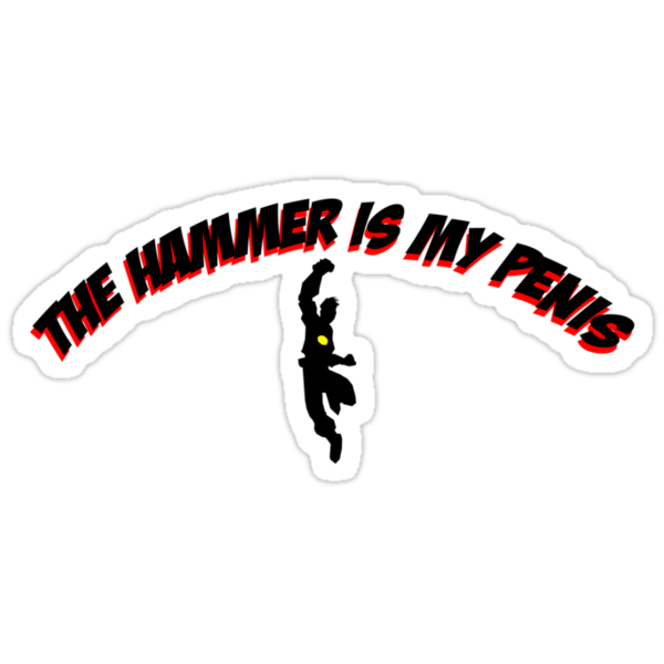 The Hammer is my penis by xadrian