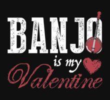 My Valentine Banjo T-shirt by musthavetshirts