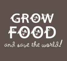 save the world by Northcote Community  Gardens