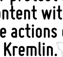 There are many ways of showing your protest and discontent without the actions of Kremlin. Sticker