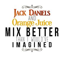 Jack Daniels and Orange Juice by TheConcertKid