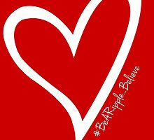 #BeARipple...BELIEVE White Heart on Red by BeARipple