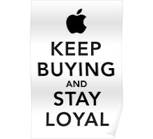 Keep Buying and Stay Loyal Poster