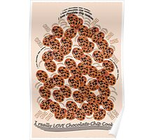 I Love Chocolate Chip Cookies Poster