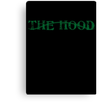the Hood Canvas Print