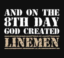 8th Day Linemen T-shirt by musthavetshirts