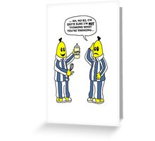Are you thinking what I'm thinking B1 ? Greeting Card