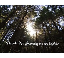 Making My Day Brighter (Thank You)  Photographic Print