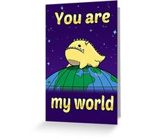 You are my world Greeting Card