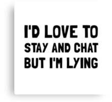 Stay Chat Lying Canvas Print