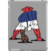 They Hate Us Cuz They Aint Us iPad Case/Skin