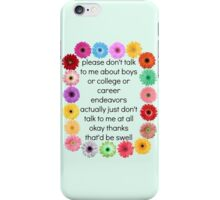 Please Don't Talk to Me at All iPhone Case/Skin