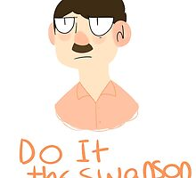 DO IT THE SWANSON WAY by Pepperthebear