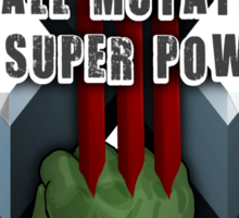 Not all mutations are super powers Sticker