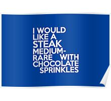 I would like a steak, medium-rare, with chocolate sprinkles Poster