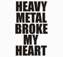 HEAVY METAL BROKE MY HEART Kids Clothes