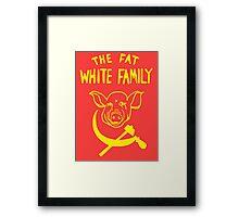 Fat White Family Framed Print