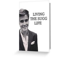 Living the Sugg life Greeting Card